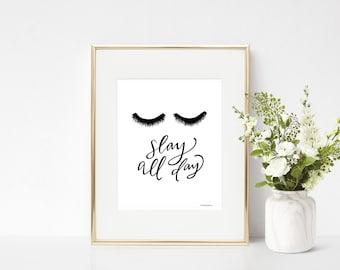 Slay All Day- Eyelash- Motivational Print- Girl Boss- Home Decor- Office Decor- College Dorm Room Wall Art- HandLettered