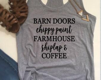 Farm shirt, farmhouse style shirt, joanna gaines shirt, Barn Doors, Chippy Paint, Shiplap shirt, Coffee shirt, Country shirt, farm shirt