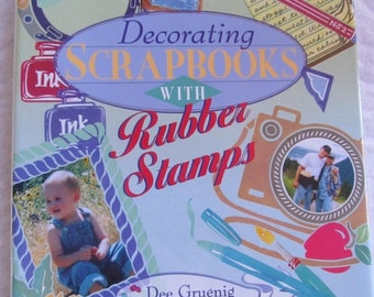 """CRAFTING BOOK """"Decorating Scrapbooks With Rubber Stamps"""" --Dee Gruenig"""