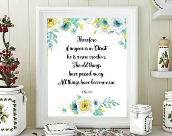 2 Corinthians 5:17 Bible Verse printable decor, white gold flowers, Scripture Print, wall art,  If anyone is in Christ he is a new creation