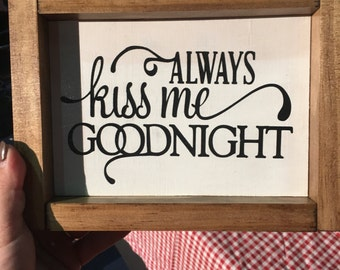 Always Kiss Me Goodnight- small handpainted sign