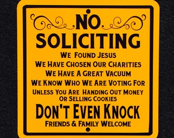 No Soliciting Funny 12 inch by 12 inch Metal Sign