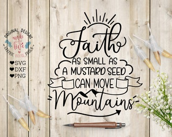 Faith svg, Faith as small as a mustard seed can move mountains cut file in svg, dxf, png, bible verse svg, Christian svg, scripture svg