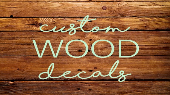 Custom wood sign vinyl decal wood sticker wedding decals