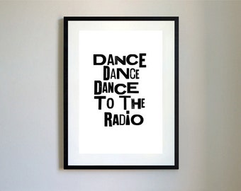 Dance To The Radio Letterpress Type Print.