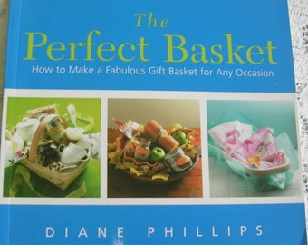 The Perfect Basket Book - DIY Gift Basket Book - Diane Phillips - DIY Gift - Basket Tutorial