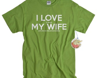 Husband Gift - Funny Tshirts - Mountain Bike Shirt - Gifts for Cyclists - I LOVE it when MY Wife ® T shirts - Valentines Presents for Him