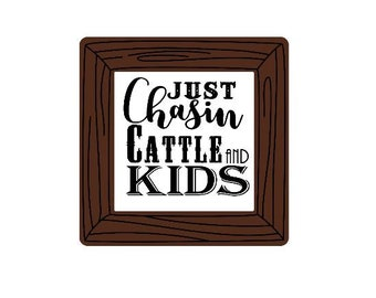 Just Chasing cattle and kids womens or mens ranch and farm shirt ideas svg cut file