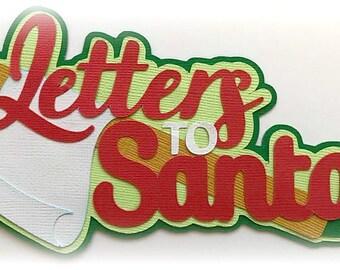Letters to santa title  premade paper piecing 3d die cut by my tear bears kira