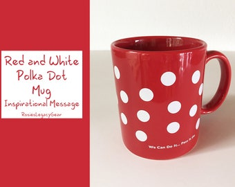 Red and White Polka Dot Mug. Perfect for Coffee, Tea, and Hot Chocolate. Rosie the Riveter's Message of We Can Do It! Pass It On.