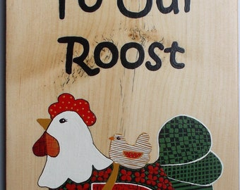 Wooden hand painted sign with chicken detail wall hanging, Welcome to our roost, chickens