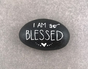 Painted Rock - I Am So Blessed / Hand Painted Rock / Inspirational Stone / Kindness Stone / Painted Stone