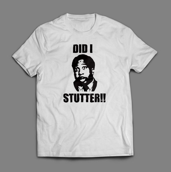"The Office Stanley Hudson ""Did I Stutter"" Shirt S-4XL and Long Sleeve Available"