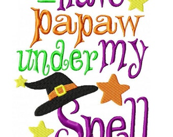 I have Papaw Under My Spell Machine Embroidery Design INSTANT DOWNLOAD