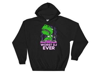 T-Rex Hoodie - Worst DJ Ever T-Rex - Dinosaur Hoodie - T-Rex Sweatshirt - Dinosaur Sweater - Dinosaur Gifts - T-Rex Gift