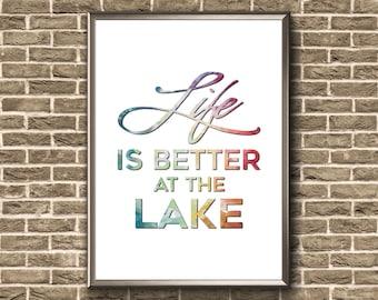 Life Is Better At The Lake   Lake House Decor   Lake Life   Lake House Gift   Lake House Print   Lake House Art   Lake House Wall Art