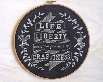 Life, Liberty, and the Pursuit of Craftiness - Satsuma Street Modern Cross stitch pattern PDF - Instant download