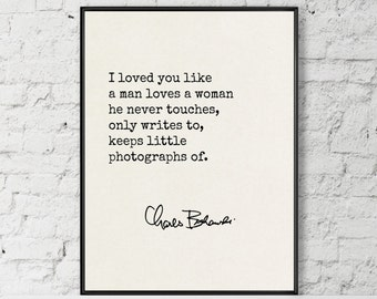 Charles Bukowski Quote, Bukowski Love Quote, Art Print, Literary Quote, Romantic Quote,Typewriter Quote, Poem, I Loved You Like A Man Loves