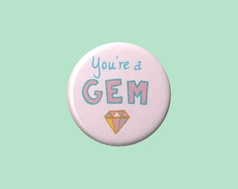 You're A Gem Badge - you are precious pin, you are special pin, I am special pin, I love you pin, special person pin, Mother's Day pin