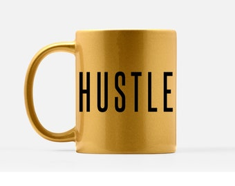 Hustle Coffee Mug - Hustle Mug - Girl Boss Coffee Mug - Motivational Gold Mug - Gold Girly Mug - New Job Mugs - Glitter Coffee Mug - CEO Mug