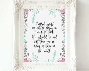 Kindred spirits are not so scarce as I used to think Anne of Green Gables Kindred Spirit Quote Printable, Friendship printable wall art