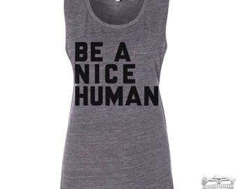 Womens BE A NICE HUMAN Yoga Shirt Flowy Muscle Tee Tank size s m l xl xxl hand printed workout