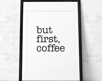 But first coffee. Coffee print Black and white print Minimal print Coffee poster Coffee quote print Quote poster Kitchen art. LD10002
