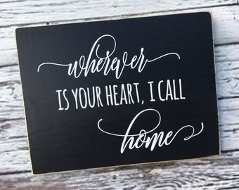wherever is your heart I call home | home decor | wood sign | hand painted sign | wall art | inspirational art | gallery wall | Style# HM236