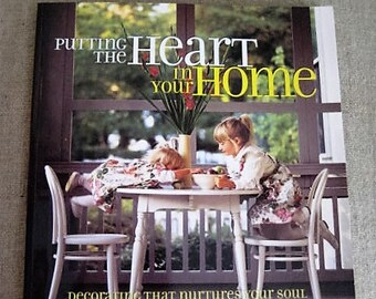 Putting The Heart in Your Home -Decorating That Nurtures Your Soul by Jean Lemmon, Former Editor in Chief, Better Homes And Gardens Magazine