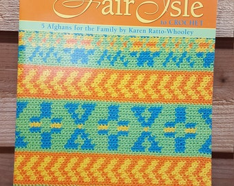Fair Isle to crochet, pattern booklet, 5 afghans for the family, Leisure Arts publication