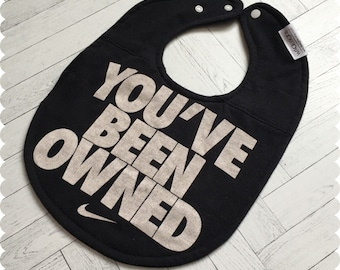 You've Been Owned Funny Saying Baby Bib, Recycled T-Shirt Baby Bib, New Baby Gift, Baby Shower Gift, Baby Boy Gift, Nike Baby