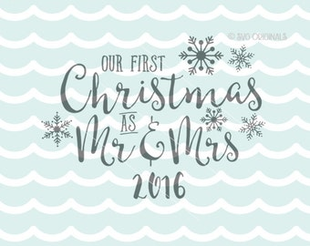 Our first Christmas as Mr. and Mrs. 2016 SVG Vector File. So many uses! Overlays, signs, cutting and more! Cricut Explore and more!