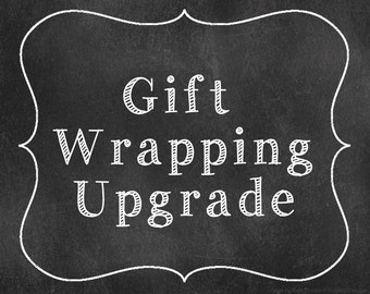 Wrap It Up!  Gift Wrap Upgrade