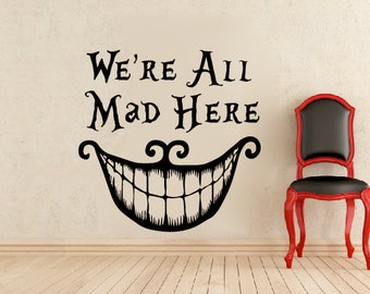 Alice In Wonderland We're All Mad Here Cheshire Cat Smile Vinyl Wall Decal Sticker