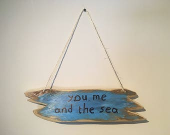 Driftwood sign 'You, me and the sea'