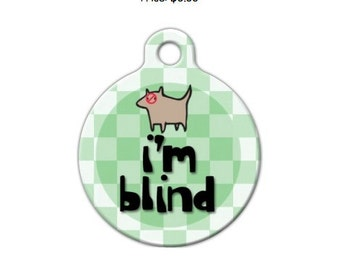 I'm Blind Engraved Pet ID Tag