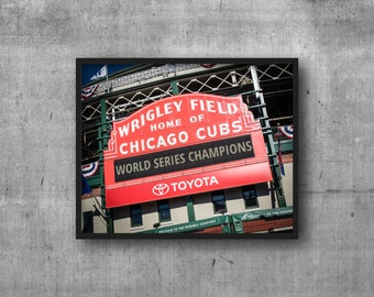 Chicago Cubs Wrigley Field Sign - World Series Champions - Chicago Photography Art Print