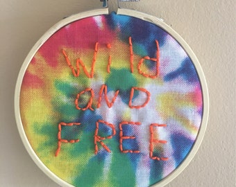 Wild and Free Embroidered Hoop Art - 4 inch