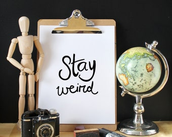 Stay weird, quote print, Minimalist poster, Scandinavian poster, typography poster, inspirational print, wall art printable, home decor,