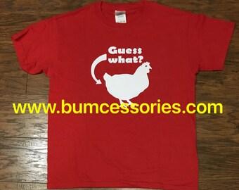Guess What Chicken Butt T-shirt Shirt