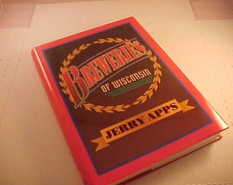 Book Breweries Of Wisconsin by Jerry Apps with Dust Cover Mint Condition