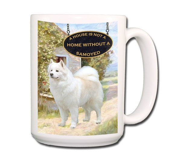 Samoyed a House is Not a Home 15 oz Large Coffee Mug