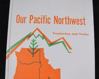 Our Pacific Northwest - Yesterday and Today // 1963 First Edition