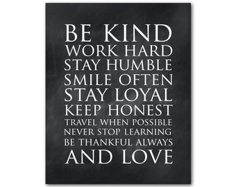 Be kind work hard stay humble smile often...and love - Typography Wall Art -  Word Art - inspirational PRINT - nursery wall art - wall decor
