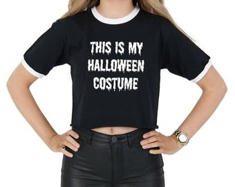 This Is My Halloween Costume Crop Ringer Top Shirt Tee Cropped Fashion Blogger Tumblr Grunge