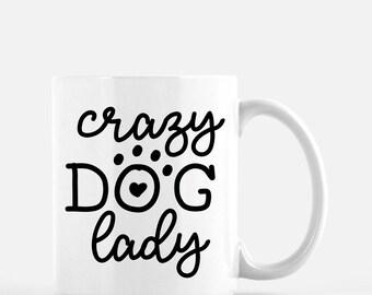 Crazy Dog Lady Mug | Dog Mom Gift | Cute Funny Dog Mug | Dog Lover Gift