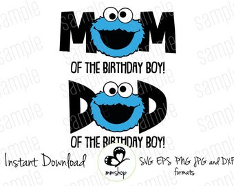 Cookie Monster - Sesame Street - Mom and Dad of the Birthday Boy - Instant Download - SVG FILES