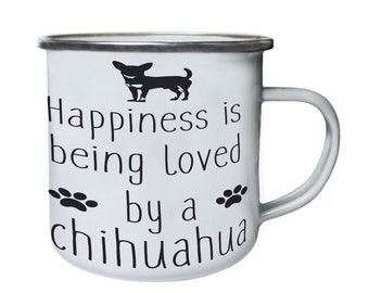 Happiness is being loved by chihuahua  ,Tin, Enamel 10oz Mug w117e