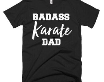 Karate Shirt - Karate Dad Gifts - Dad T Shirt - Fathers Day Gift - Badass Karate Dad Tee