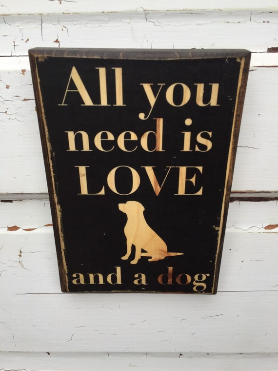 All You Need Is Love And A Dog, Dog Print On Wood, Dog Decor On Wood, Dog Lover Print, Art For Dog Person, Gift For Dad, Gift for Him